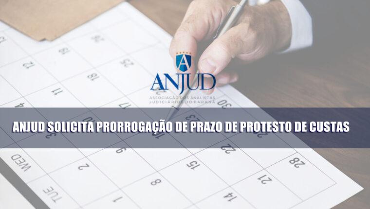 ANJUD SOLICITA PRORROGAÇÃO DE PRAZO DE PROTESTO DE CUSTAS