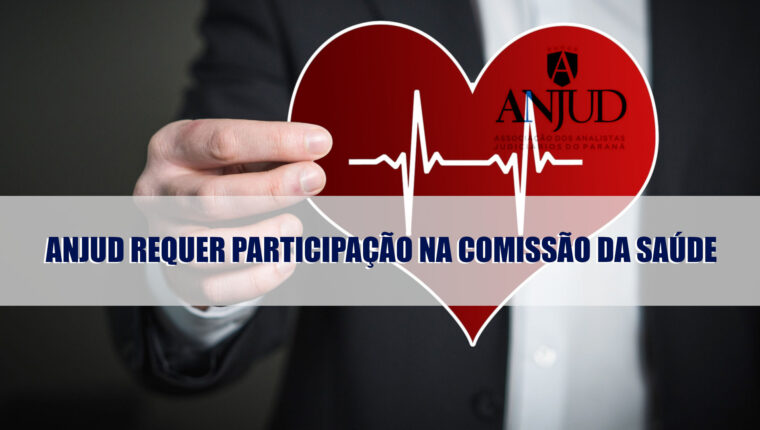 ANJUD REQUER PARTICIPAÇÃO NA COMISSÃO DA SAÚDE