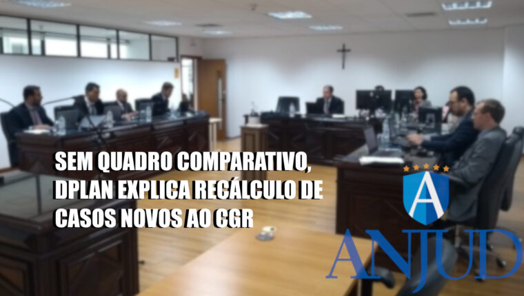 Sem quadro comparativo, DPLAN explica recálculo de casos novos ao CGR