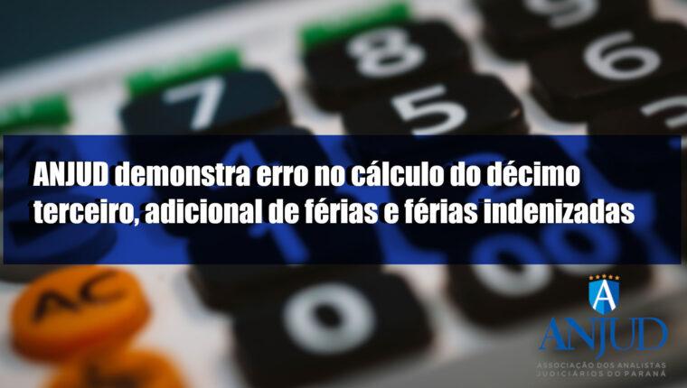 ANJUD demonstra erro no cálculo do décimo terceiro, adicional de férias e férias indenizadas