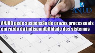ANJUD pede suspensão de prazos processuais em razão da indisponibilidade dos sistemas