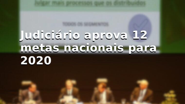 Judiciário aprova 12 metas nacionais para 2020