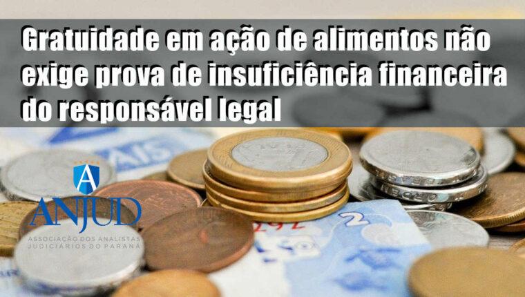 Gratuidade em ação de alimentos não exige prova de insuficiência financeira do responsável legal