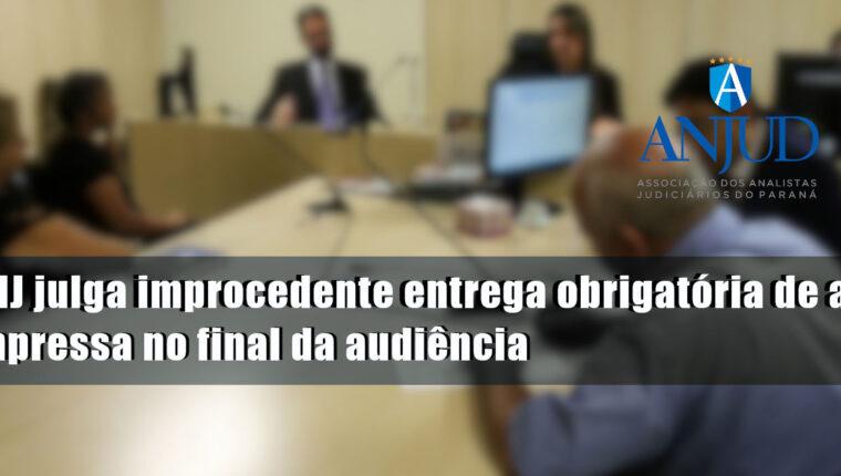 CNJ julga improcedente entrega obrigatória de ata impressa no final da audiência