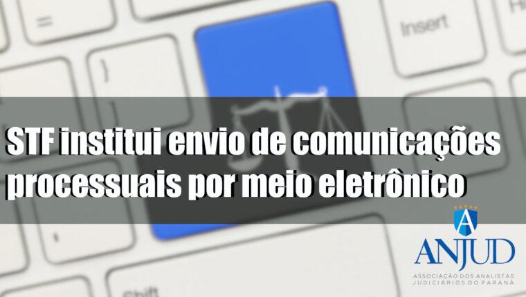 STF institui envio de comunicações processuais por meio eletrônico