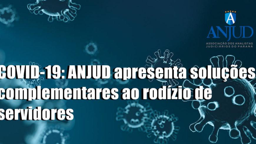 COVID-19: ANJUD APRESENTA SOLUÇÕES COMPLEMENTARES AO RODÍZIO DE SERVIDORES