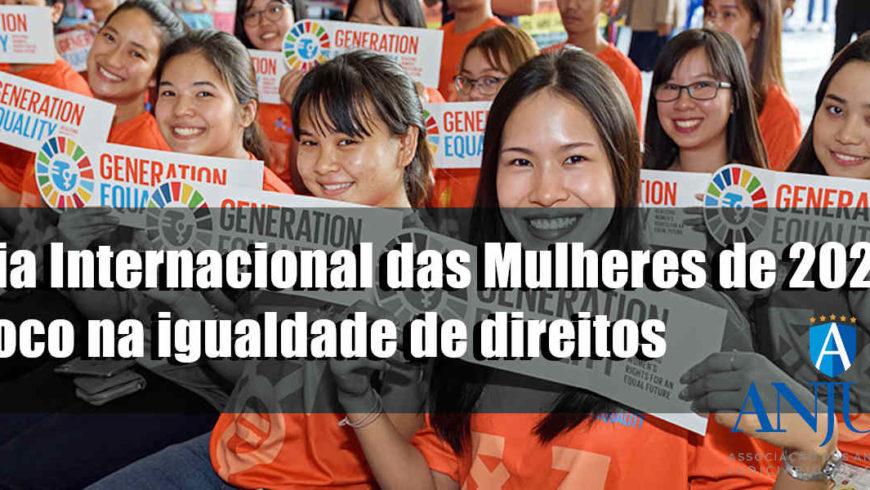 Dia Internacional das Mulheres de 2020: foco na igualdade de direitos