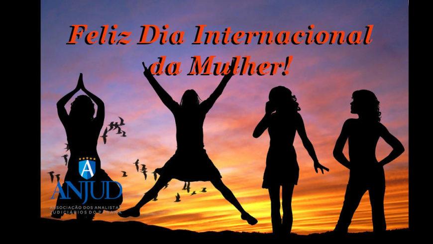 Analista Judiciária, feliz Dia Internacional da Mulher!