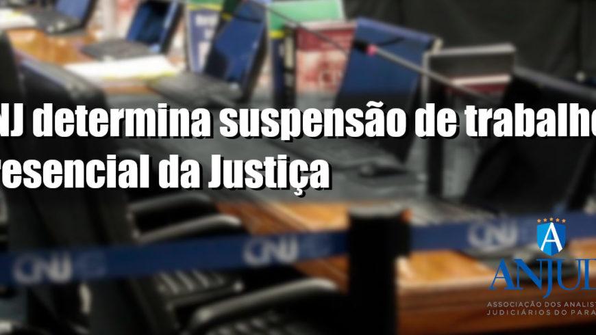CNJ determina suspensão de trabalho presencial da Justiça