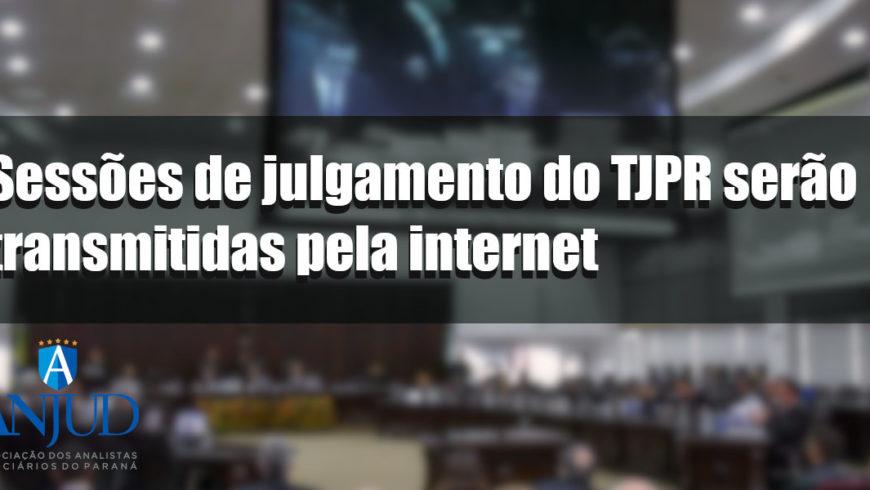 Sessões de julgamento do TJPR serão transmitidas pela internet