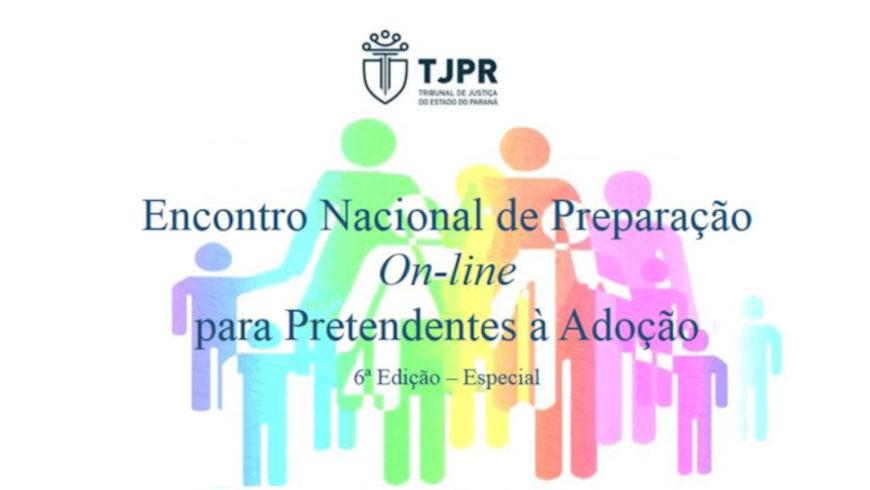 Hoje inicia o 6º Encontro Nacional de Preparação On-line para Pretendentes à Adoção (Edição Especial)
