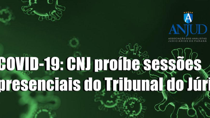 COVID-19: CNJ proíbe sessões presenciais do Tribunal do Júri