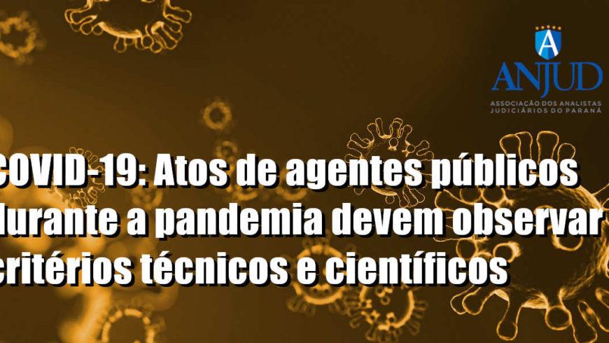 COVID-19: Atos de agentes públicos durante a pandemia devem observar critérios técnicos e científicos