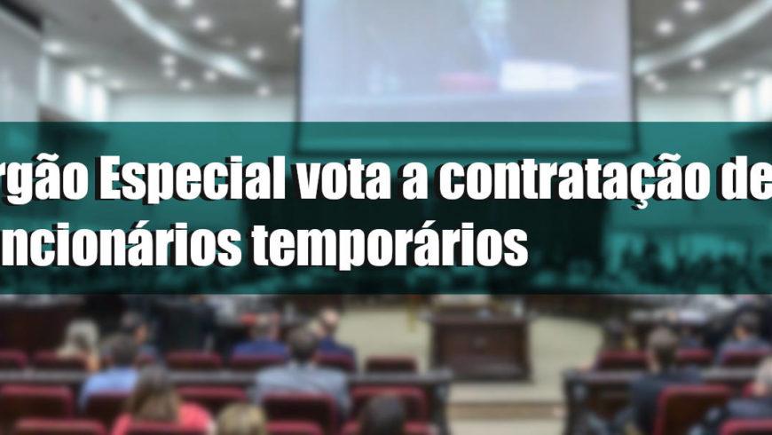 Órgão Especial vota a contratação de funcionários temporários