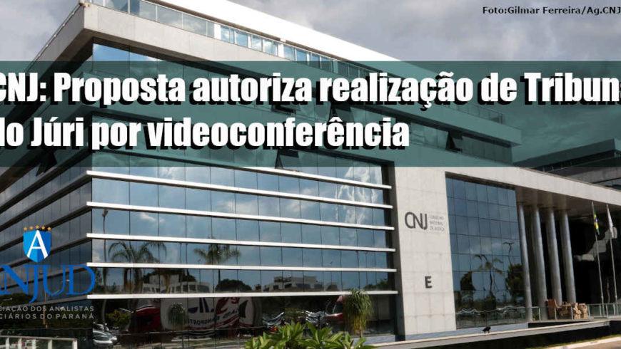 CNJ: Proposta autoriza realização de Tribunal do Júri por videoconferência