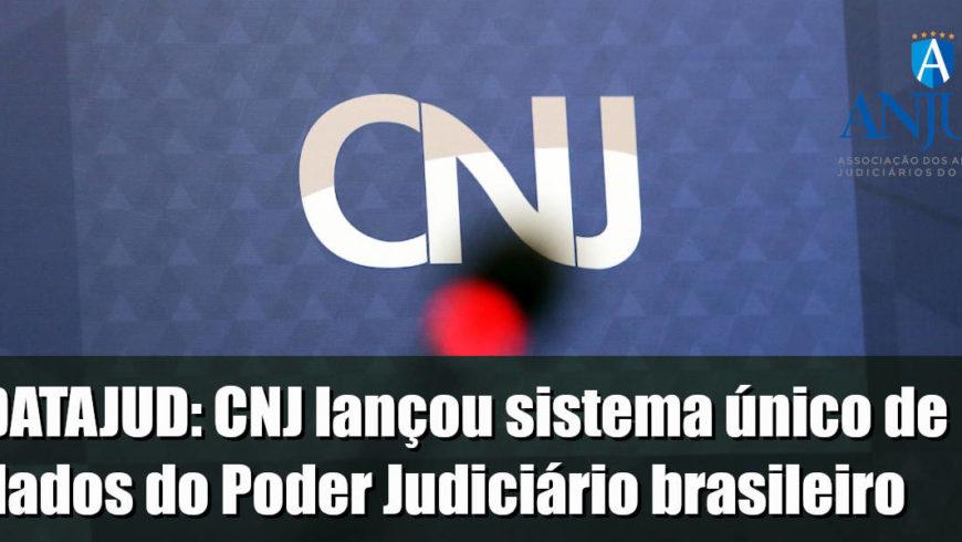 DATAJUD: CNJ lançou sistema único de dados do Poder Judiciário brasileiro