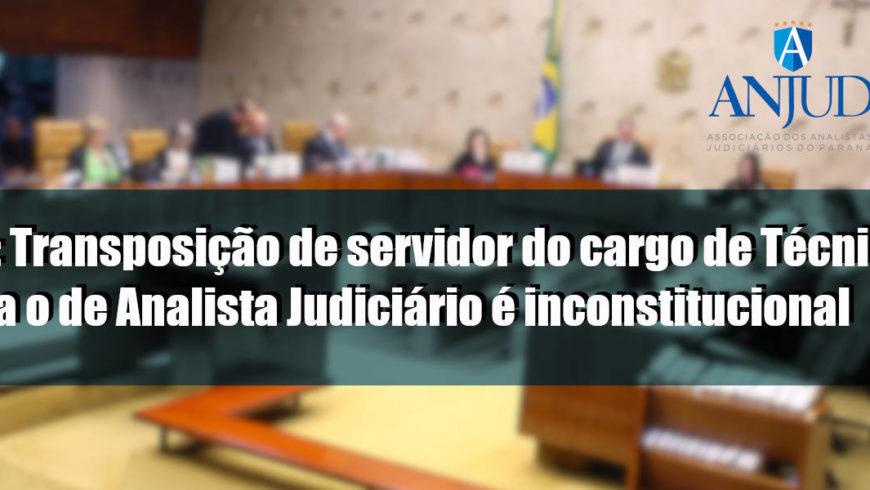 STF: Transposição de servidor do cargo de Técnico para o de Analista Judiciário é inconstitucional