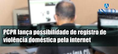 PCPR abre registro de violência doméstica pela internet