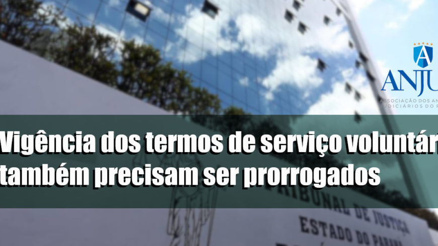 Vigência dos termos de serviço voluntário também precisam ser prorrogados