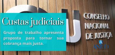 Grupo de trabalho do CNJ apresenta proposta para tornar mais justas as custas judiciais