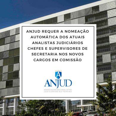 ANJUD requer a nomeação automática dos atuais Analistas Judiciários Chefes e Supervisores de Secretaria nos novos cargos em comissão