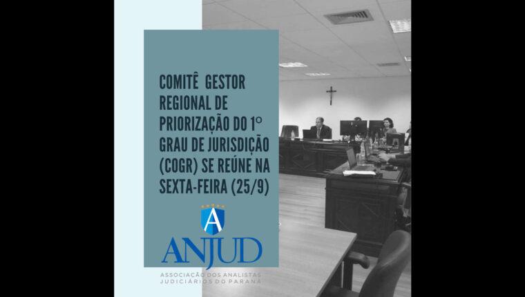 Comitê Orçamentário e Gestor Regional da Política de Atenção Prioritária ao 1º Grau de Jurisdição (COGR) se reúne na sexta-feira (25/9)