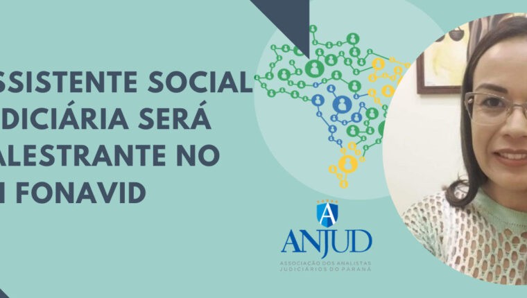 Assistente Social Judiciária associada será palestrante no XII FONAVID