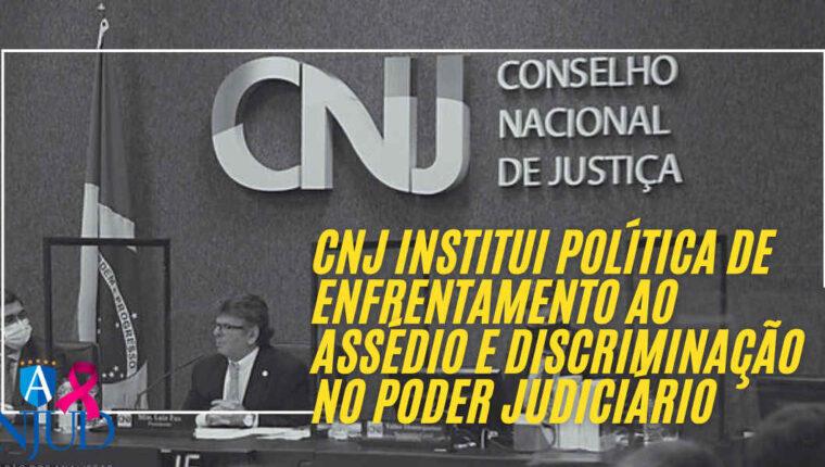 CNJ institui política de enfrentamento ao assédio e discriminação no Poder Judiciário