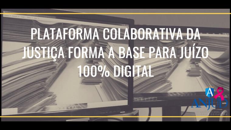 Plataforma colaborativa da Justiça forma a base para Juízo 100% digital