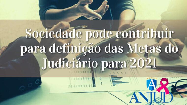 Sociedade pode contribuir para definição das Metas do Judiciário para 2021