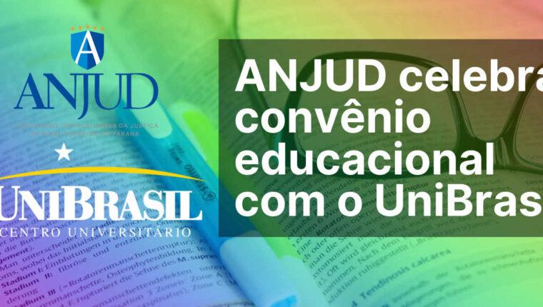 ANJUD celebra convênio educacional com o UniBrasil