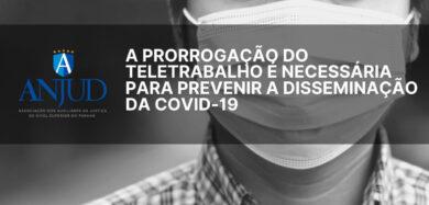 A PRORROGAÇÃO DO TELETRABALHO É NECESSÁRIA PARA PREVENIR A DISSEMINAÇÃO DA COVID-19