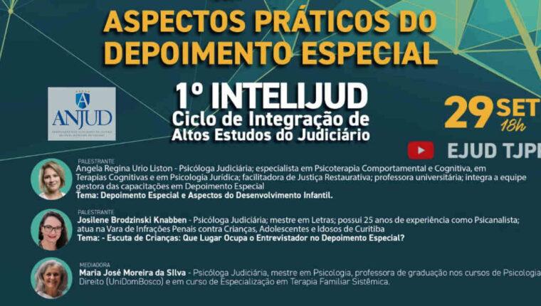 INTELIJUD – 29/09/2021 – PROTEÇÃO DA INFÂNCIA: ASPECTOS PRÁTICOS DO DEPOIMENTO ESPECIAL