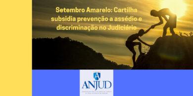 Setembro Amarelo: Cartilha subsidia prevenção a assédio e discriminação no Judiciário